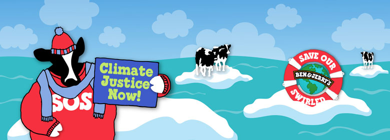 Ben & Jerry's says Climate Justice Now!